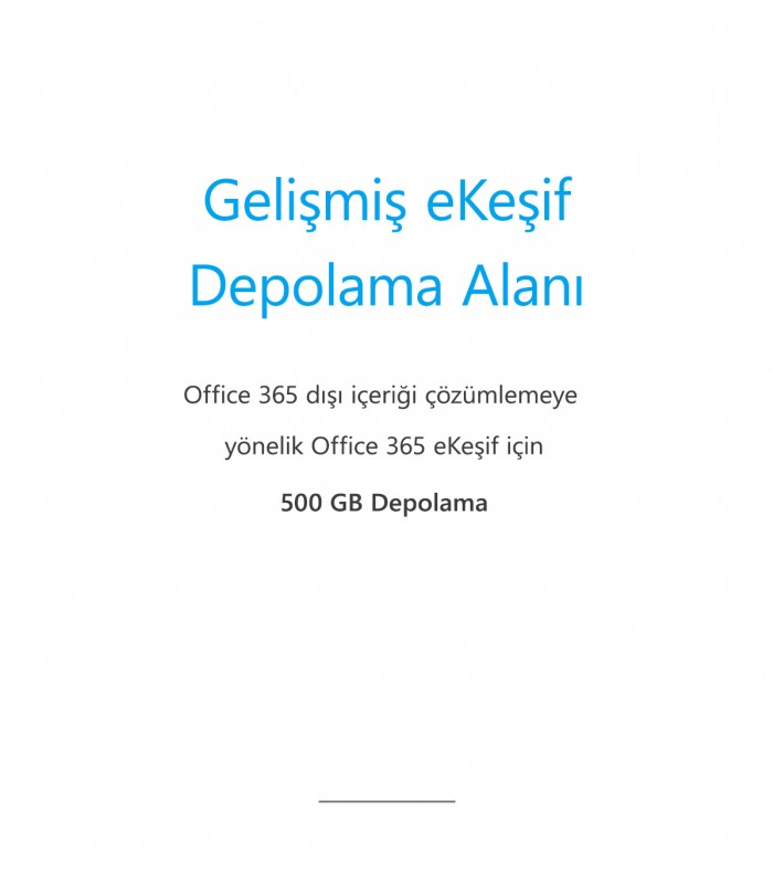 Gelişmiş eKeşif Depolama Alanı - 500 GB